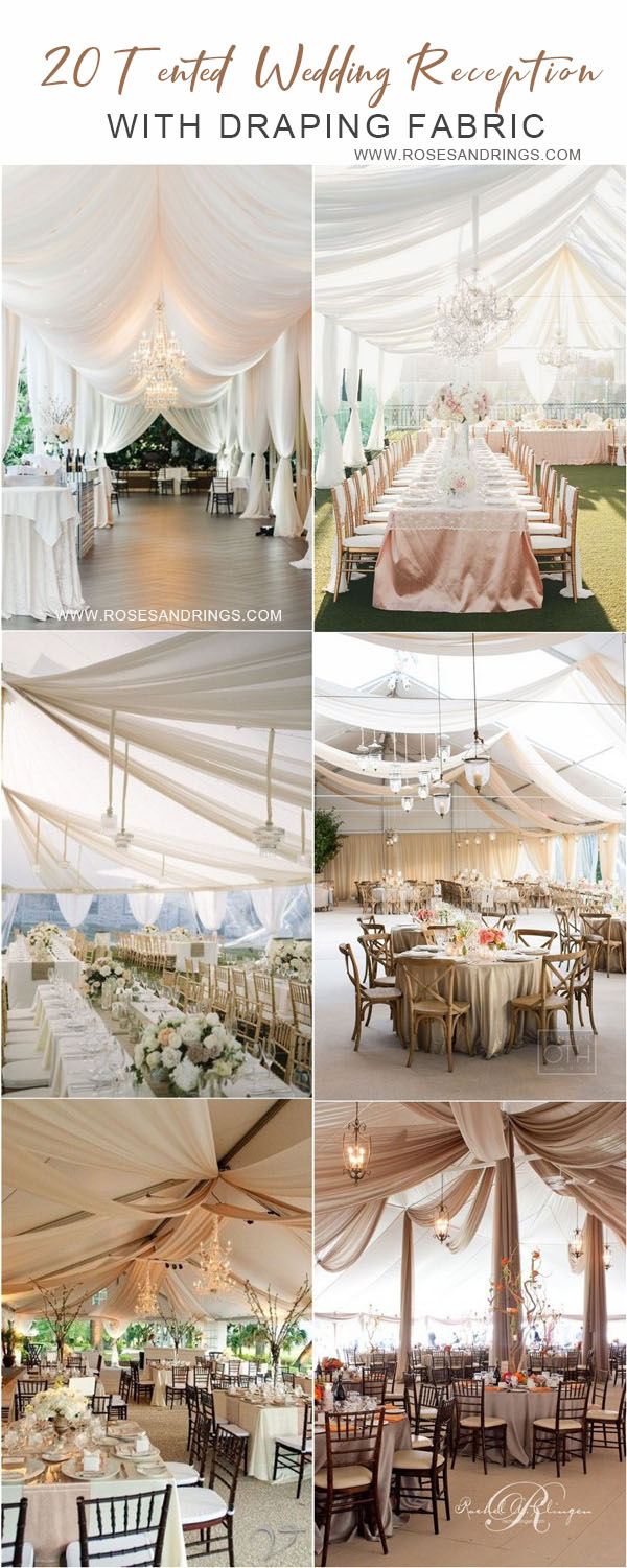 20 Chic And Elegant Wedding Tent Draping Inspiration Roses Rings